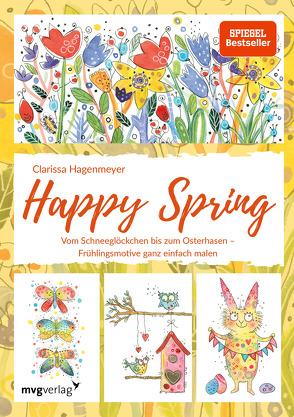 Happy Spring von Hagenmeyer,  Clarissa