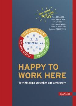 Happy to work here von DeMarco,  Tom, Hruschka,  Peter, Lister,  Tim, McMenamin,  Steve, Robertson,  James, Robertson,  Suzanne
