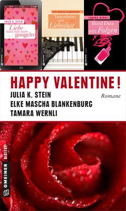 Happy Valentine! von Blankenburg,  Elke Mascha, Stein,  Julia K., Wernli,  Tamara