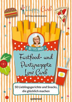 Happy Carb: Fastfood- und Partyrezepte Low Carb von Meiselbach,  Bettina