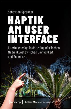 Haptik am User Interface von Sprenger,  Sebastian
