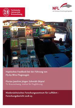 Haptisches Feedback bei der Führung von Fly-by-Wire-Flugzeugen von Schmidt-Skipiol,  Florian Joachim Jürgen