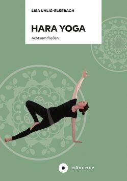 Hara Yoga von Uhlig-Elsebach,  Lisa