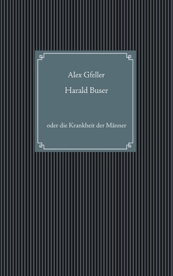 Harald Buser von Gfeller,  Alex