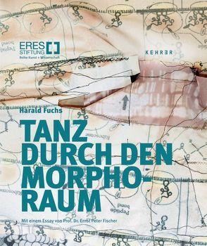 Harald Fuchs: Tanz durch den Morpho-Raum von Adler,  Sabine, Fischer,  Ernst P