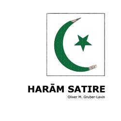 Haram Satire von Gruber-Lavin,  Oliver M.