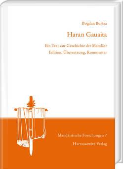 Haran Gauaita. Ein Text zur Geschichte der Mandäer von Burtea,  Bogdan