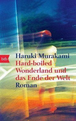 Hard-boiled Wonderland und das Ende der Welt von Murakami,  Haruki, Ortmanns,  Annelie