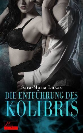 Hard & Heart 1: Die Entführung des Kolibris von Lukas,  Sara-Maria