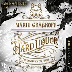 Hard Liquor – Der Geschmack der Nacht von Graßhoff,  Marie