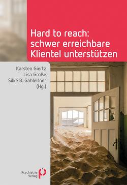 Hard to reach von Gahleitner,  Silke B, Giertz,  Karsten, Große,  Lisa