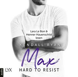 Hard to Resist – Max von Bon,  Lara Le, Danzmann,  Dorothee, Hauenschild,  Henner, Ryan,  Kendall