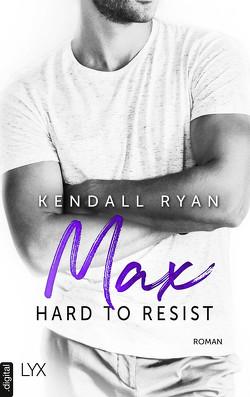 Hard to Resist – Max von Danzmann,  Dorothee, Ryan,  Kendall