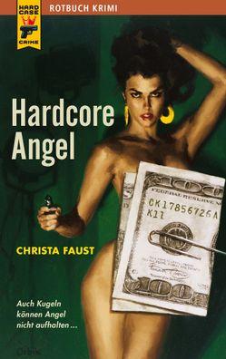 Hardcore Angel von Faust,  Christa, Heuner,  Almuth