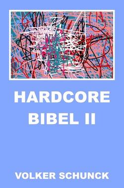 Hardcore Bibel II von Schunck,  Volker