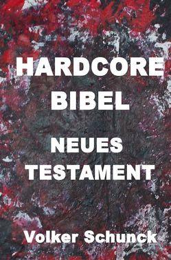 Hardcore Bibel von Schunck,  Volker