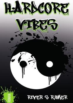 Hardcore Vibes von Ryker,  River S.
