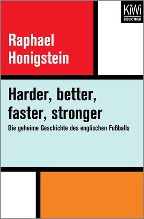 Harder, better, faster, stronger von Honigstein,  Raphael