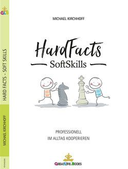 HardFacts – SoftSkills von Books,  GreatLife., Kirchhoff,  Michael
