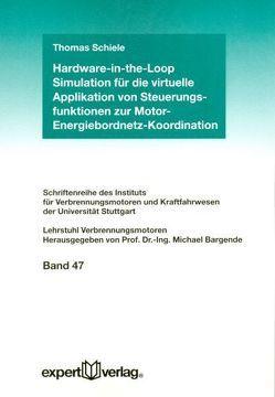 Hardware-in-the-Loop Simulation für die virtuelle Applikation von Steuerungsfunktionen zur Motor-Energiebordnetz-Koordination von Schiele,  Thomas