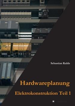 Hardwareplanung von Kuhls,  Sebastian