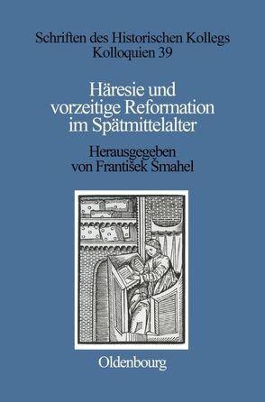 Häresie und vorzeitige Reformation im Spätmittelalter von Šmahel,  František