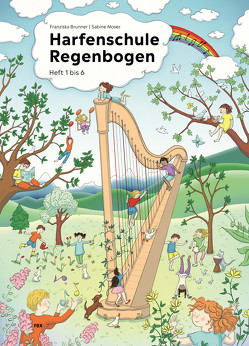 Harfenschule Regenbogen von Brunner,  Franziska, Cortinas,  Ruth, Moser,  Sabine