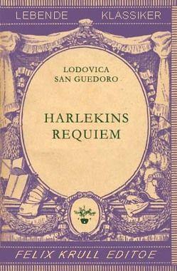 Harlekins Requiem von Lerchenwald,  Johann, San Guedoro,  Lodovica