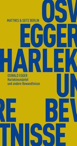 Harlekinsmäntel und andere Bewandtnisse von Egger,  Oswald