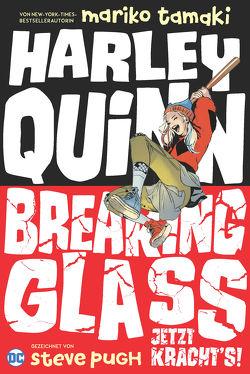 Harley Quinn: Breaking Glass – Jetzt kracht's! von Pugh,  Steve, Tamaki,  Mariko