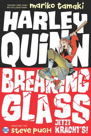 Harley Quinn: Breaking Glass – Jetzt kracht's! von Pugh,  Steve, Tamaki,  Mariko, Thies,  Anne