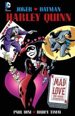 Harley Quinn: Mad Love von Dini,  Paul, Timm,  Bruce