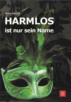 HARMLOS ist nur sein Name von Breuer,  Petra