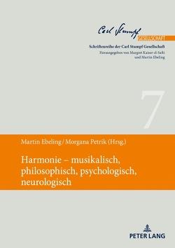 Harmonie – musikalisch, philosophisch, psychologisch, neurologisch von Ebeling,  Martin, Petrik,  Morgana