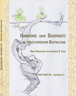 Harmonie oder Gegensatz – in künstlerischer Gestaltung von Ballhausen,  Matthias, Kunst bist Du ... derstadt,  Künstlerinitiative, Lenz,  Johanna G
