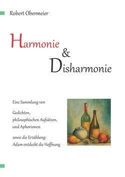 Harmonie und Disharmonie von Obermeier,  Robert
