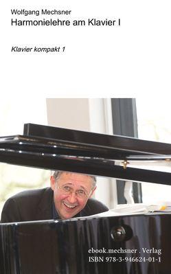 Harmonielehre am Klavier I von Mechsner,  Wolfgang