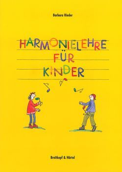 Harmonielehre für Kinder von Goebel,  Nina, Rieder,  Barbara