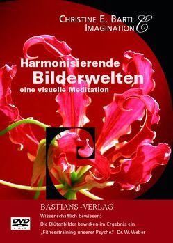 Harmonisierende Bilderwelten von Bartl,  Christine E