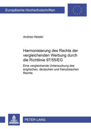 Harmonisierung des Rechts der vergleichenden Werbung durch die Richtlinie 97/55/EG? von Heister,  Andrea