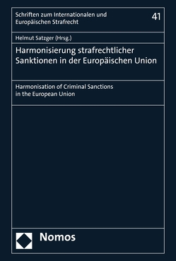 Harmonisierung strafrechtlicher Sanktionen in der Europäischen Union von Satzger,  Helmut