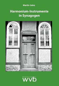 Harmonium-Instrumente in Synagogen von Geisz,  Martin