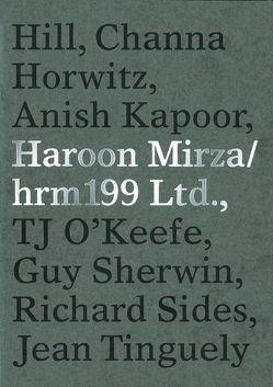 Haroon Mirza: hrm 199 Ltd. von Mader,  Rachel, Martinez,  Chus, Mirza,  Haroon, Reimann,  Beate, Wetzel,  Roland