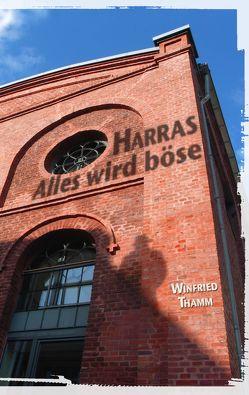 Harras – Alles wird böse von Thamm,  Winfried