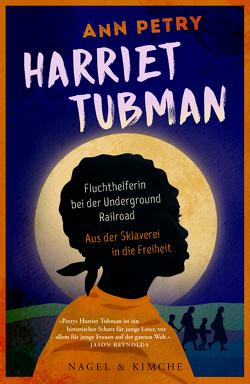 Harriet Tubman von Petry,  Ann, Reese,  Hella