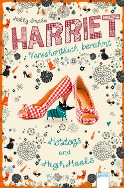Harriet – versehentlich berühmt (3). Hotdogs und High Heels von Smale,  Holly, Willems,  Elvira