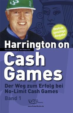 Harrington on Cash Games – Band 1 von Harrington,  Dan, Robertie,  Bill