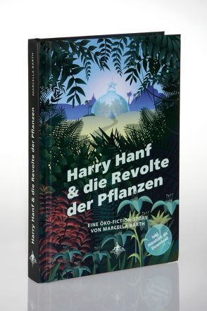 Harry Hanf & die Revolte der Pflanzen von Barth,  Marcella, Simsalafilm GmbH, Spiegelberg Verlag