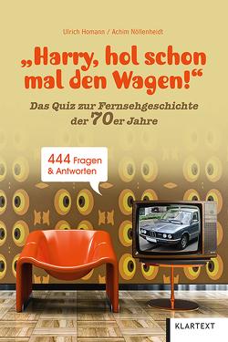 """""""Harry, hol schon mal den Wagen!"""" von Homann,  Ulrich, Nöllenheidt,  Achim"""