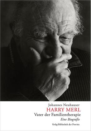 Harry Merl – Vater der Familientherapie von Neuhauser,  Johannes